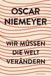 Seine Hände fliegen durch die Luft wie Oscar die Supermaus: Bau-Visonär Niemeyer (Cover: Verlag Antje Kunstmann)