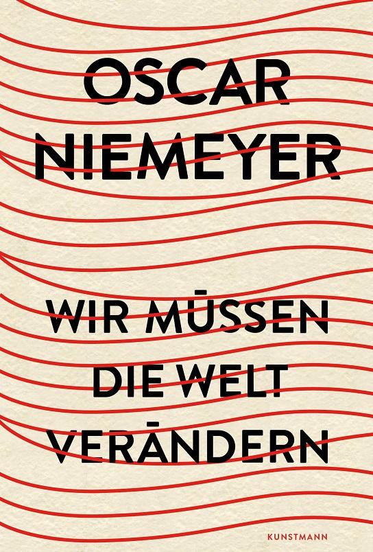 Seine Hände fliegen durch die Luft wie Oskar die Supermaus: Bau-Visonär Niemeyer (Cover: Verlag Antje Kunstmann)